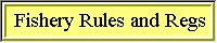 Click to see the fishery rules and regulations